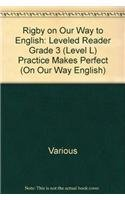 9780757842627: Rigby on Our Way to English: Leveled Reader Grade 3 (Level L) Practice Makes Perfect (On Our Way English)