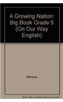 Rigby On Our Way to English: Big Book Grade 5 Growing Nation, A (On Our Way English): RIGBY