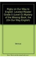 Rigby on Our Way to English: Leveled Reader Grade 5 (Level O) Mystery of the Missing Book, the (On ...