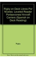 Rigby on Deck Libros Por Niveles: Leveled Reader Portaaviones/ Aircraft Carriers (Spanish on ...