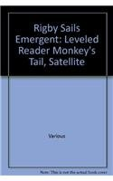 Rigby Sails Emergent: Leveled Reader Monkey's Tail,: RIGBY