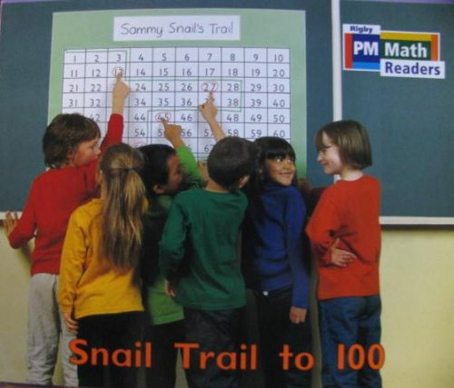 Rigby PM Math Readers: Individual Student Edition Green Snail Trail to 100: RIGBY