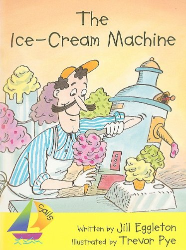 Rigby Sails Early: Leveled Reader Ice Cream Machine, The: RIGBY