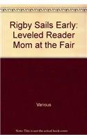 Rigby Sails Early: Leveled Reader Mom At the Fair: RIGBY