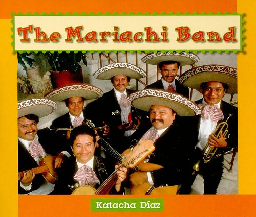 The Mariachi Band, Grade 3: Level A (Instep Readers) (9780757897863) by Katacha Diaz