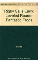 9780757899522: Rigby Sails Early: Leveled Reader Fantastic Frogs