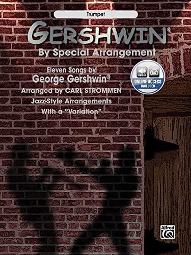 9780757900570: Gershwin by Special Arrangement: Jazz-style Arrangements With a Variation, Trumpet