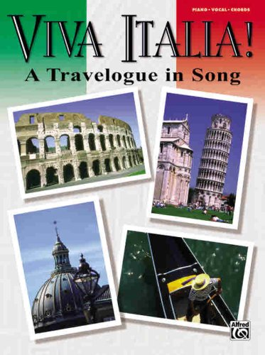 Viva Italia! A Travelogue in Song (Piano / Vocal / Chords) (English and Italian Edition):...