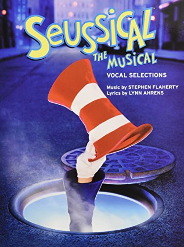 Seussical - The Musical : Vocal Selections: Lynn Ahrens