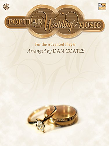 Popular Wedding Music for the Advanced Player (0757901204) by Coates, Dan