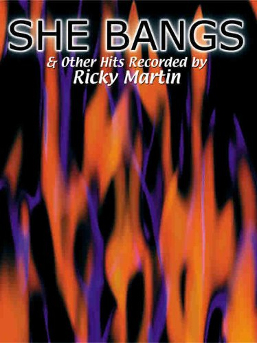 She Bangs & Other Hits Recorded by Ricky Martin: Piano/Vocal/Chords: Ricky Martin