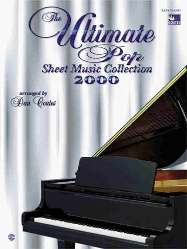 9780757902055: The Ultimate Pop Sheet Music Collection 2000: Easy Piano (Easy Piano (Warner Bros.))