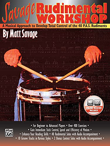 9780757902253: Savage Rudimental Workshop: A Musical Approach to Develop Total Control of the 40 P.A.S. Rudiments, Book & 2 CDs (Bass)