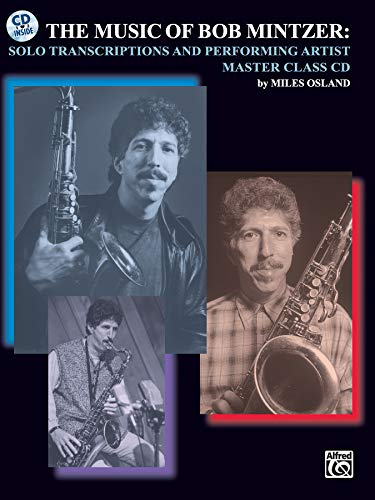 9780757902444: The Music of Bob Mintzer (Solo Transcriptions and Performing Artist Master Class): Saxophone, Book & CD