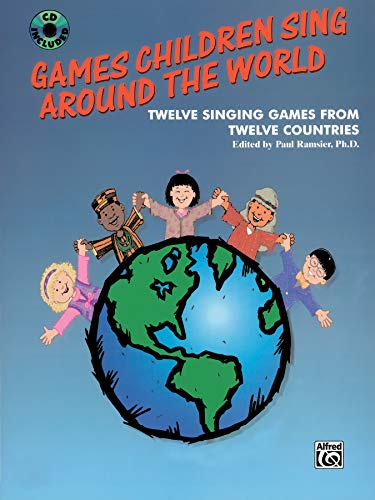 9780757902635: Games Children Sing Around the World (Twelve Singing Games from Twelve Countries): Twelve Singing Games from Twelve Countries, Book & CD