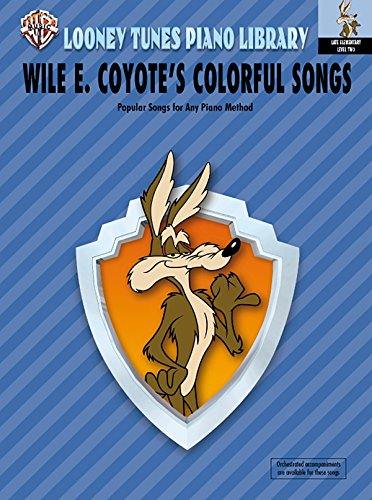 9780757903519: Looney Tunes Piano Library: Level 2 -- Wile E. Coyote's Colorful Songs