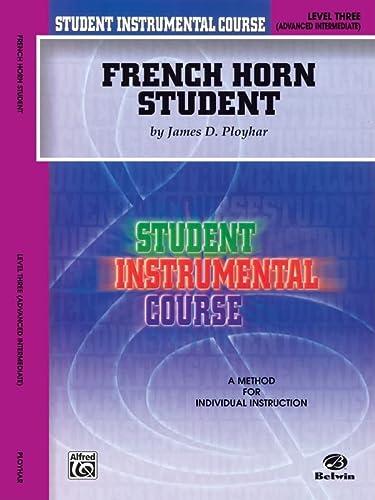 9780757903595: French Horn Student: Level 3, Advanced Intermediate