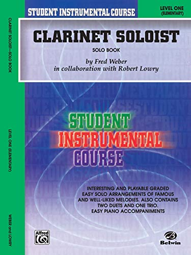 Student Instrumental Course Clarinet Soloist Level One (Elementary): Lowry, Robert, Weber, Fred