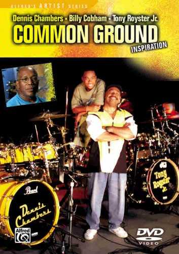 Common Ground -- Inspiration: DVD: Dennis Chambers