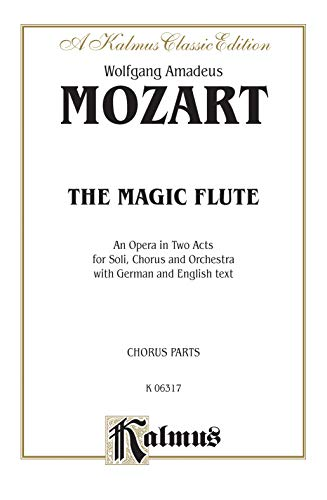 9780757904356: The Magic Flute: Chorus Parts (German, English Language Edition), Chorus Parts (Kalmus Edition)