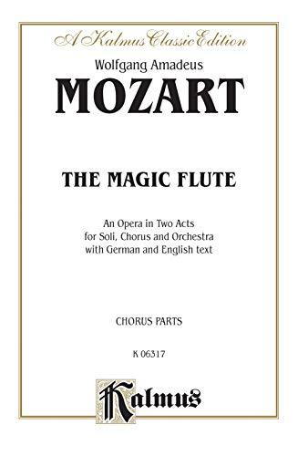 9780757904356: The Magic Flute: German, English Language Edition, Chorus Parts (Kalmus Edition) (German Edition)