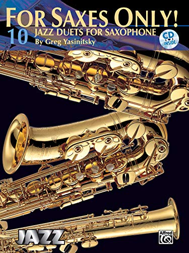 9780757904837: For Saxes Only! (10 Jazz Duets for Saxophone): Easy to Intermediate Jazz Duets, Book & CD
