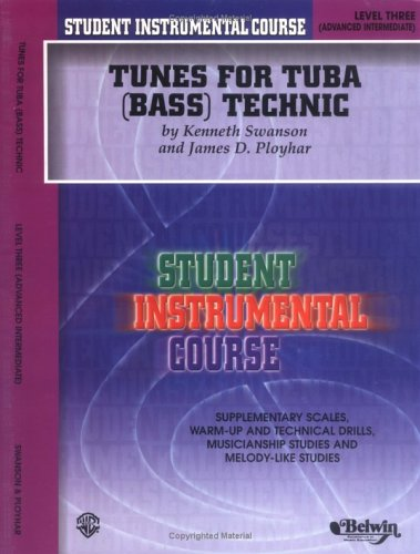 Student Instrumental Course Tunes for Tuba Technic: Level III: Kenneth Swanson, James D. Ployhar