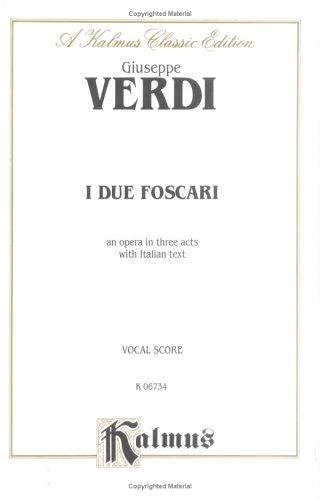 9780757905766: I Due Foscari: Vocal Score (Italian Language Edition) (Vocal Score) (Kalmus Edition) (Italian Edition)