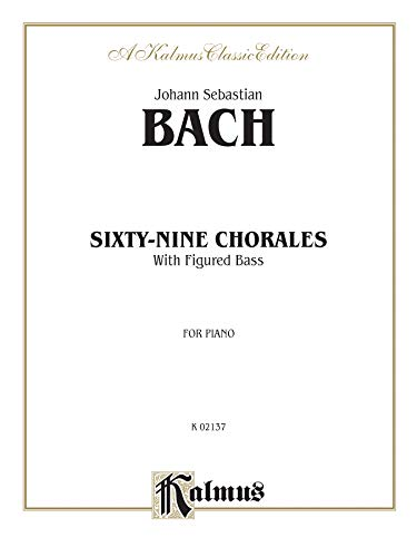 9780757906497: Sixty-Nine Chorales with Figured Bass: For Piano (Kalmus Classic Editions)