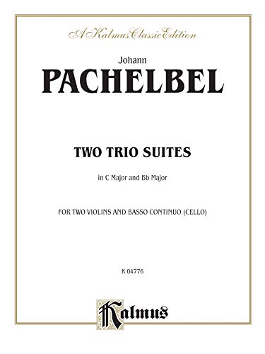 9780757906619: Two Trio Suites (C Major, B-Flat Major): Basso Continuo, Score & Parts with Piano (A Kalmus Classic Edition)