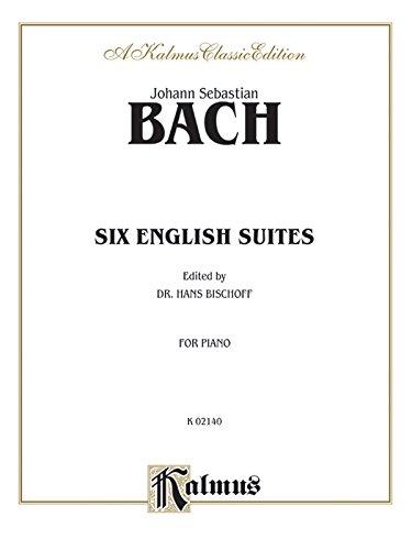 Six English Suites (Kalmus Edition)