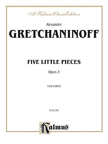 Five Little Pieces, Op. 3 (Kalmus Edition): Kalmus