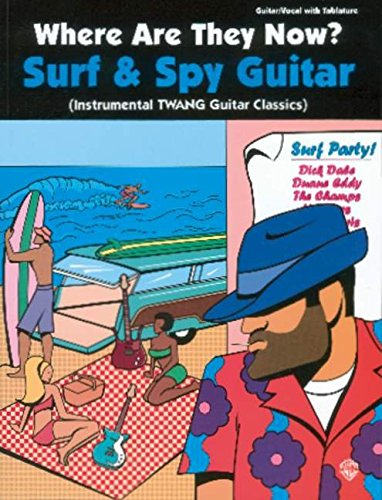 9780757907340: Surf & Spy Guitar: Instrumental TWANG Guitar Classics (Where Are They Now?)