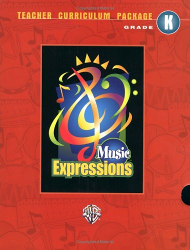 9780757907654: Music Expressions Kindergarten: Teacher Curriculum Package (Expressions Music Curriculum(tm))
