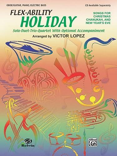 9780757908392: Flex-Ability Holiday -- Solo-Duet-Trio-Quartet with Optional Accompaniment: Oboe/Guitar (Melody)/Piano/Guitar Chords/Electric Bass (Flex-Ability Series)