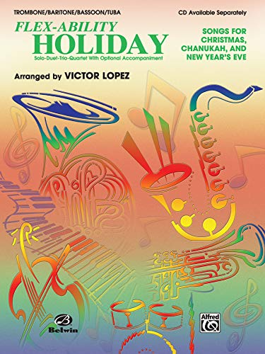 Flex-Ability Holiday -- Solo-Duet-Trio-Quartet with Optional Accompaniment,: Lopez, Victor