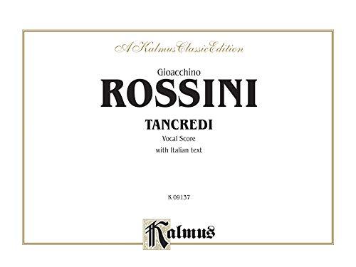 Tancredi (A Kalmus Classic Edition): Rossini, Gioacchino