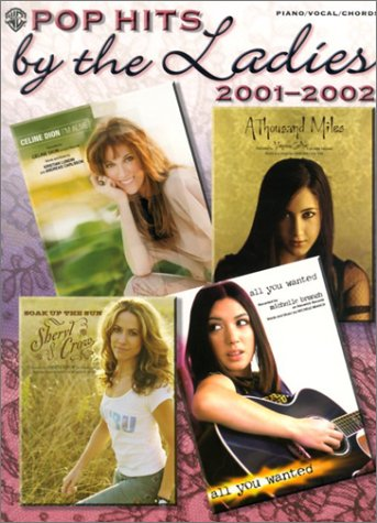 Pop Hits by the Ladies 2001-2002: Alfred Publishing