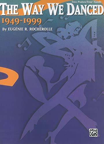 9780757908705: The Way We Danced, 1949--1999
