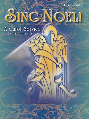 Sing Noel! For String Orchestra: A Carol Service: Hopson/ Hal H.