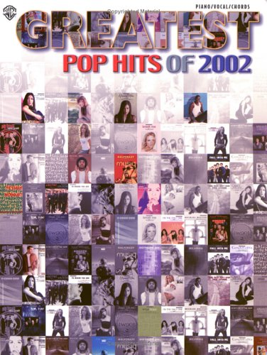 Greatest Pop Hits of 2002: Piano/Vocal/Chords: Staff, Alfred Publishing