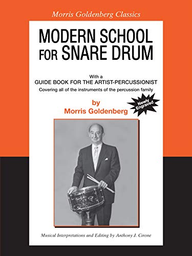 9780757909061: Modern School for Snare Drum: With a Guide Book for the Artist Percussionist -- Covering All of the Instruments of the Percussion Family (Morris Goldenberg Classics)