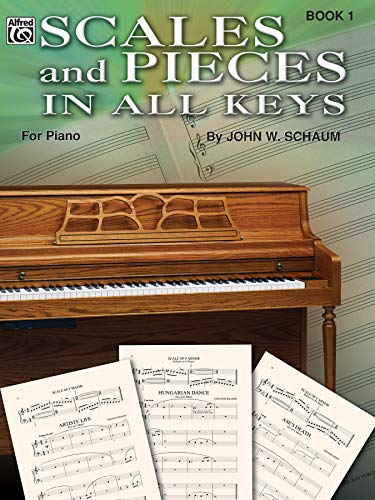 Scales and Pieces in All Keys - Book One (0757909442) by John W. Schaum