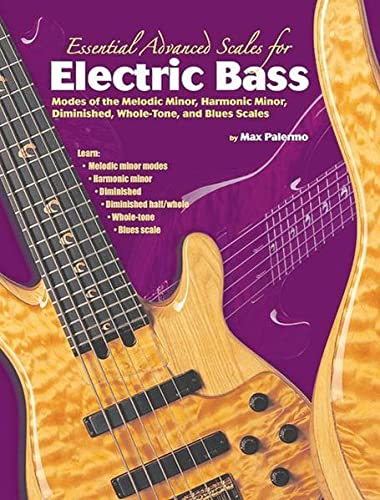 Essential Advanced Scales for Electric Bass: Max Palermo