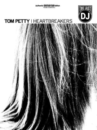 Tom Petty & The Heartbreakers -- The Last DJ: Authentic Guitar TAB (0757910084) by Tom Petty; The Heartbreakers