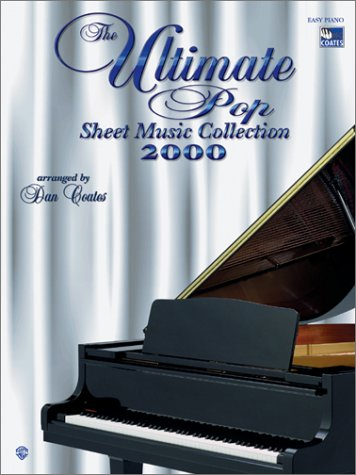 The Ultimate Pop Sheet Music Collection 2000: Easy Piano: Publications, Warner Bros.