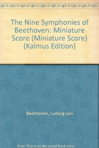 The Nine Symphonies of Beethoven.: Albert E. Weir, Editor and Devisor.