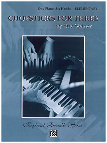 9780757912672: Chopsticks for Three: One Piano, Six Hands-Elementary (Keyboard Ensemble Series)