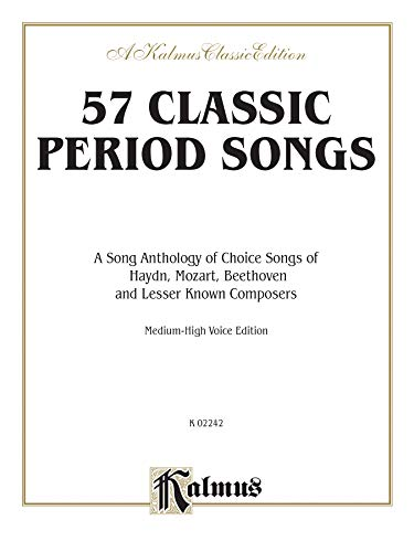 9780757912689: 57 Classic Period Songs: A Song Anthology of Choice Songs of Haydn, Mozart, Beethoven and Less Known Composers (medium-high voice edition) (Kalmus Edition)