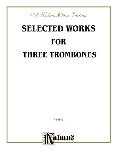 Selected Works for Three Trombones Format: Book: By Julius Otto